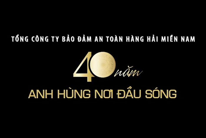 VMS-South 40 năm Anh hùng nơi đầu sóng